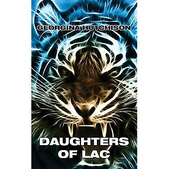 Daughters of Lac by Hutchison & Georgina