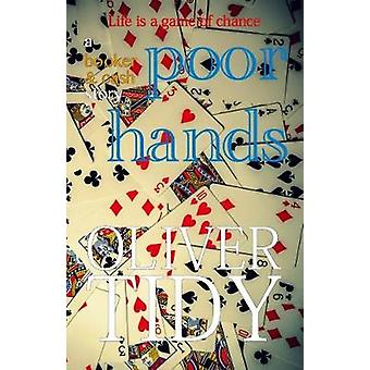Poor Hands by Tidy & Oliver