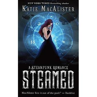 Steamed A Steampunk Romance by MacAlister & Katie