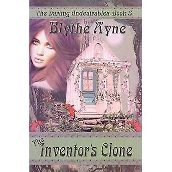 The Inventors Clone by Ayne & Blythe