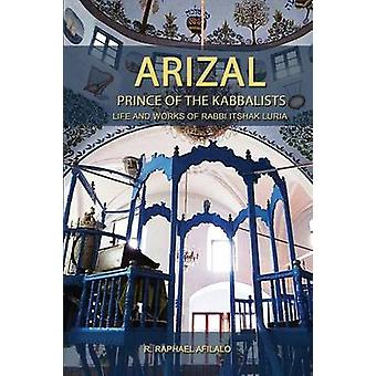 ARIZAL Prince of the Kabbalists by Afilalo & Raphael