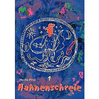 HahnenschreieErster Band by Pirol & Moritz