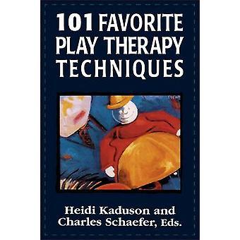 101 المفضلة تقنيات العلاج اللعب التي تم تحريرها من قبل هايدي كادوسون وتحريرها من قبل تشارلز شيفر