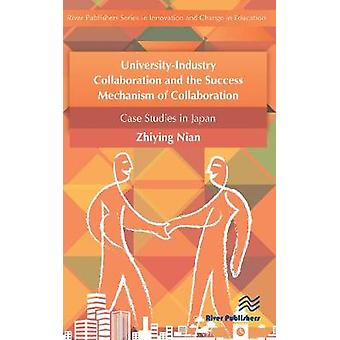UniversityIndustry Collaboration and the Success Mechanism of Collaboration by Zhiying & Nian