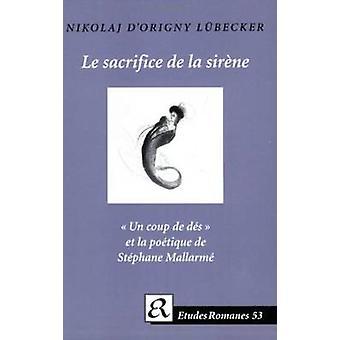 Le Sacrifice De La Siraene -  -Un Coup De Daes - Et La Poaetique De Stae