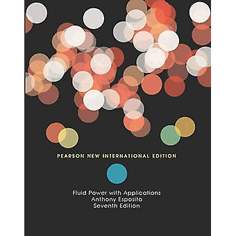 Fluid Power with Applications Pearson New International Edition par Anthony Esposito