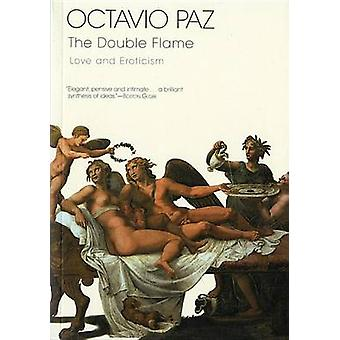 The Double Flame - Love and Eroticism by Octavio Paz - 9780156003650 B