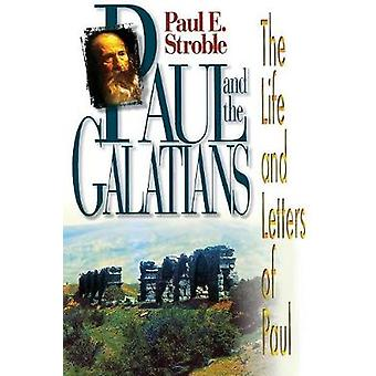 Paul and the Galatians by Paul E. Stroble - 9780687090235 Book