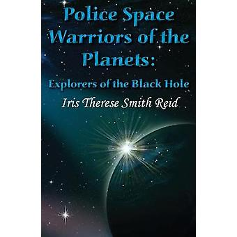 Police Space Warriors of the Planets - Explorers of the Black Hole by