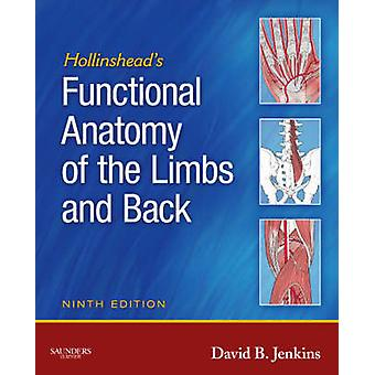 Hollinshead's Functional Anatomy of the Limbs and Back (9th Revised e