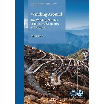 Winding Around - The Winding Number in Topology - Geometry - and Analy