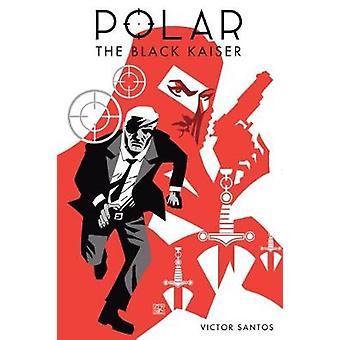 Polar - The Black Kaiser by Victor Santos - 9781506712512 Book