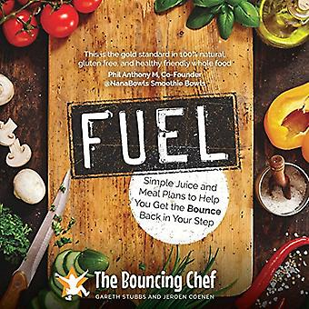 Fuel - Simple Juice and Meal Plans to Help You Get the Bounce Back in