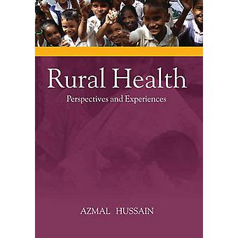 Rural Health - Perspectives and Experiences by Azmal Hussain - 9788131