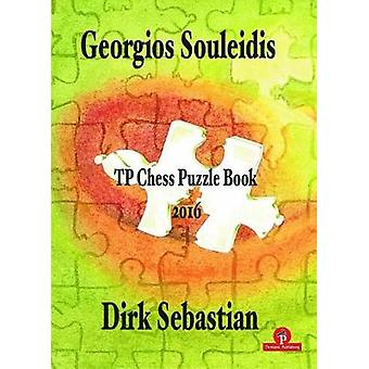 TP Chess Puzzle Book 2016 by Georgios Souleidis - 9789492510105 Book