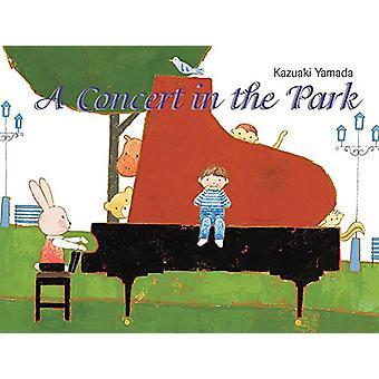 The Concert in the Park by Kazuaki Yamada - 9789888341481 Book