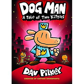Dog Man 3 - A Tale of Two Kitties by Dav Pilkey - 9780606405478 Book
