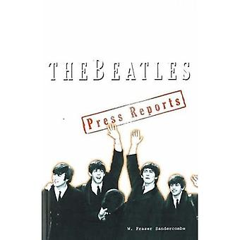 The Beatles: Press Reports: The Press Reports 1961-1970