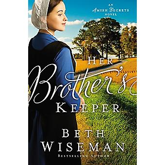 Her Brother's Keeper by Beth Wiseman - 9780310354628 Book