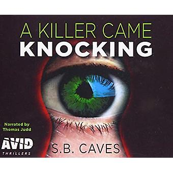 A Killer Came Knocking by S B Caves