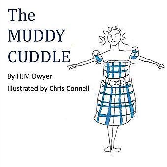 The Muddy Cuddle by HJM Dwyer - 9781786234957 Book