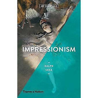 Impressionism by Ralph Skea - 9780500294369 Book