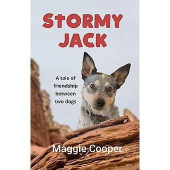 Stormy Jack - A Tale of Friendship Between Two Dogs by Maggie Cooper -