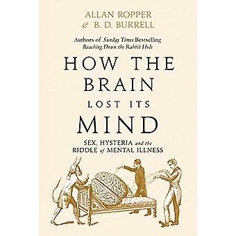 How the Brain Lost its Mind by Allan Ropper - 9781786491817 Book
