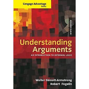 Cengage Advantage Books - Understanding Arguments - An Introduction to