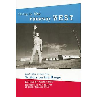 Living in the Runaway West - Partisan Views from Writers on the Range
