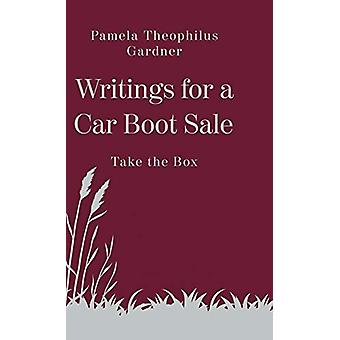 Writings for a Car Boot Sale - Take the Box by Pamela Theophilus Gardn