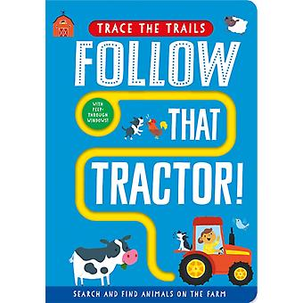 Follow That Tractor by Georgie Taylor & Illustrated by Sam Meredith