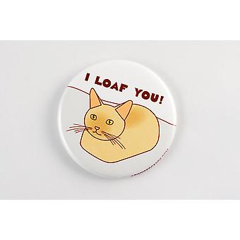 Funny Cat I Loaf You-magnet Pin Or Mirror