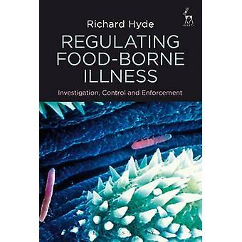 Regulating Food-Borne Illness - Investigation - Control and Enforcemen