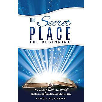 The Secret Place by Linda Claxton - 9781498490696 Book