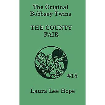 The Bobbsey Twins at the County Fair by Laura Lee Hope - 978151543024