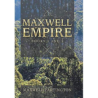 Maxwell Empire - Books 1 and 2 by Maxwell Partington - 9781796006063 B