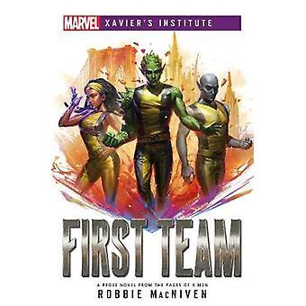 First Team A Marvel Xavier's Institute Novel