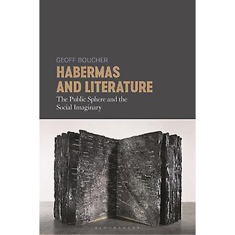 Habermas and Literature by Boucher & Dr Geoff Deakin University & Australia