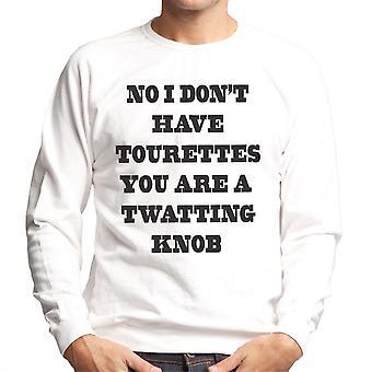 Ei minulla ei ole Tourettes miesten svetaripaita