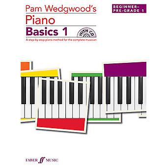 Pam Wedgwood's Piano Basics 1 by Pam Wedgwood - 9780571537624 Book