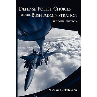 Verteidigung von politischen Entscheidungen für die Bush-Administration (2nd Revised Edition