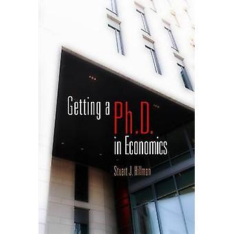 Getting a PhD in Economics by Stuart J. Hillmon - 9780812222883 Book