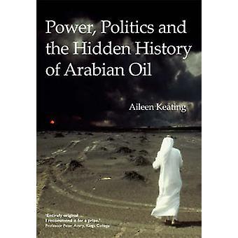 Power - politik och den dolda historien om arabisk olja av Aileen Keat