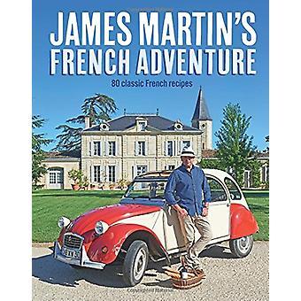 Français aventure James Martin - 80 recettes Français classiques par James M