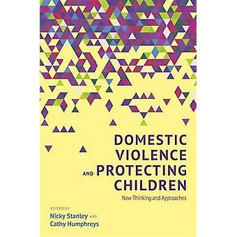 Vold i hjemmet og beskyttelsen af børn - ny tænkning og Approache