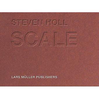 Scale by Steven Holl - 9783037782514 Book