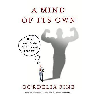 Et sinn av sine egne: hvordan din hjerne forvrenger og Deceives