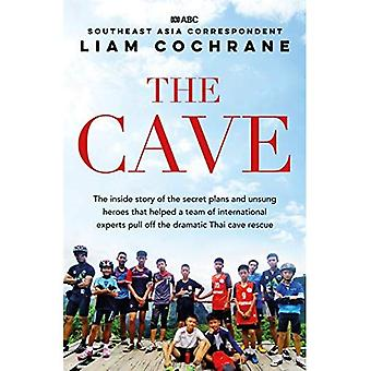 The Cave: The Inside Story� of the Amazing Thai Cave Rescue