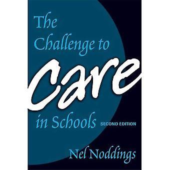 Le défi aux soins dans les écoles: une approche Alternative à l'éducation (avances dans la pensée éducative contemporaine)